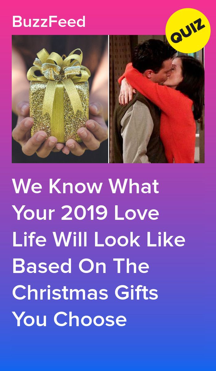 Buzzfeed Christmas Gifts 2019 Choose Some Christmas Gifts And We'll Tell You What Your 2019 Love