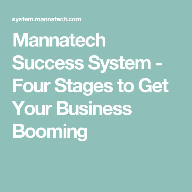 Mannatech Success System - Four Stages to Get Your Business Booming