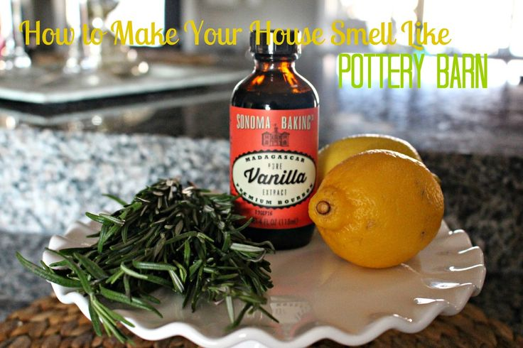 How To Make Your Home Smell Like Pottery Barn