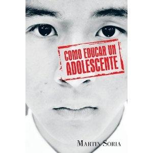 http://www.amazon.com/Como-Educar-un-Adolescente-Spanish/dp/1463352654/ref=sr_1_1?s=books=UTF8=1364609379=1-1=como+educar+un+adolescente+martin+soria