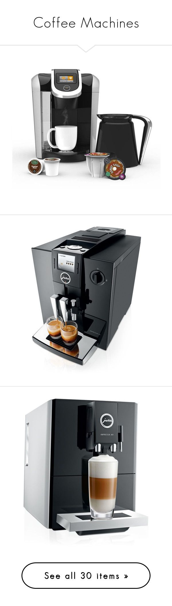 """""""Coffee Machines"""" by m2ri ❤ liked on Polyvore featuring home, kitchen & dining, keurig, small appliances, piano black, jura espresso machine, jura coffee machine, jura, jura espresso maker and black coffee maker"""