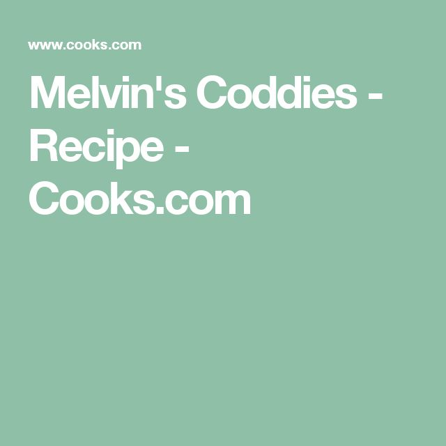 Melvin's Coddies - Recipe - Cooks.com