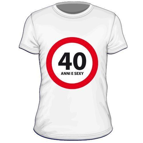Maglietta personalizzata 40 anni and sexy