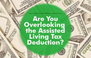 Are You Overlooking the Assisted Living Tax Deduction