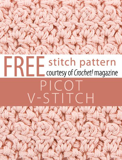Picot V-Stitch Pattern from Crochet! magazine. Download here: http://www.crochetmagazine.com/stitch_patterns.php?pattern_id=88