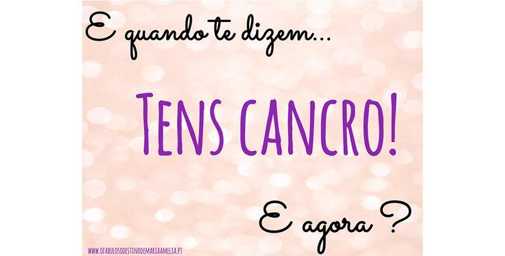 E quando te dizem: TENS CANCRO! E agora? #Cancro #Quimioterapia Aqui: www.ofabulosodestinodemariaamelia.pt/tens-cancro/
