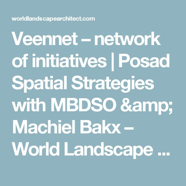 Veennet – network of initiatives | Posad Spatial Strategies with MBDSO & Machiel Bakx – World Landscape Architecture