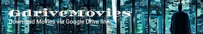 Google drive Movies website Bluray BRrip HDrip BDrip DvDrip IMAX UltraHD 1080p 720p Dual Audio Hollywood Bollywood Animated Movies Watch online and free Download via Google Drive Link All movies are hosted in google drive