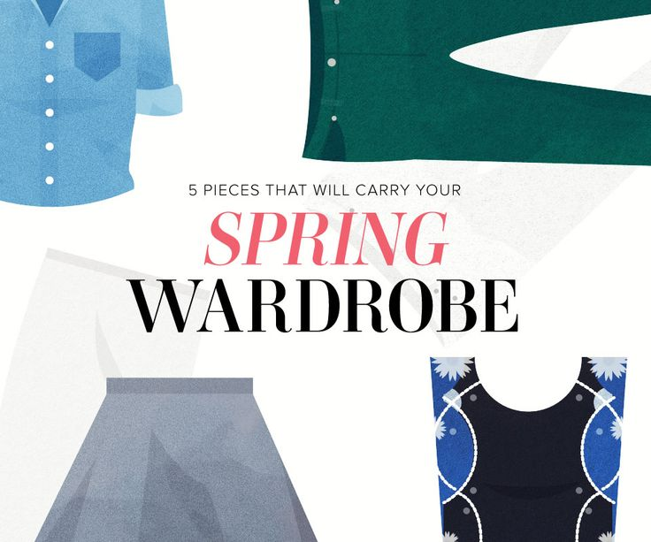 5 Pieces That Will Carry Your Spring Wardrobe 2014