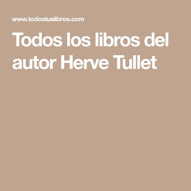 Todos los libros del autor Herve Tullet