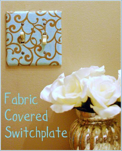 Fabric covered switch plate. Great idea for DIY home decor.