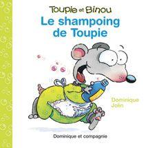 Dominique et Compagnie | Le shampoing de Toupie