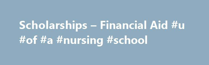 "Scholarships – Financial Aid #u #of #a #nursing #school http://stock.nef2.com/scholarships-financial-aid-u-of-a-nursing-school/  # Scholarships Financial Aid Fay W. Whitney School of Nursing Scholarships . for UW Fay W. Whitney School of Nursing Students The following scholarships are for those students who have already been admitted to the Fay W. Whitney School of Nursing. To apply for these scholarships, please go to the ""UW Offered Scholarships"" link in the scholarship section of the UW…"