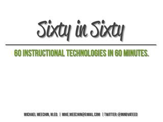 60 Instructional Technologies in 60 Minutes