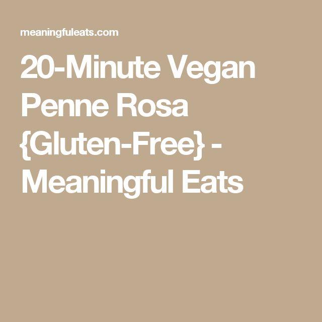 20-Minute Vegan Penne Rosa {Gluten-Free} - Meaningful Eats