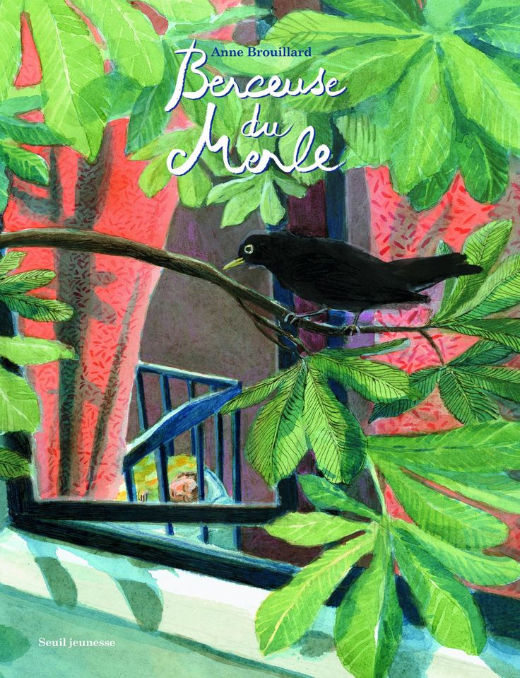 Berceuse du merle - Anne Brouillard | Editions Seuil Jeunesse