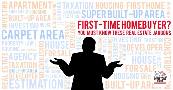 First-Time Homebuyer? You Must Know these Real Estate Jargons.
