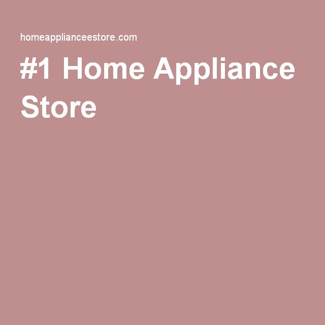 #1 Home Appliance Store