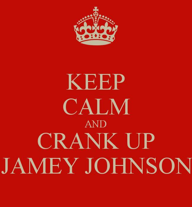 keep calm and crank up jamey johnson