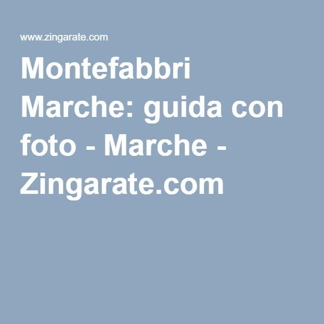 Montefabbri Marche: guida con foto - Marche - Zingarate.com