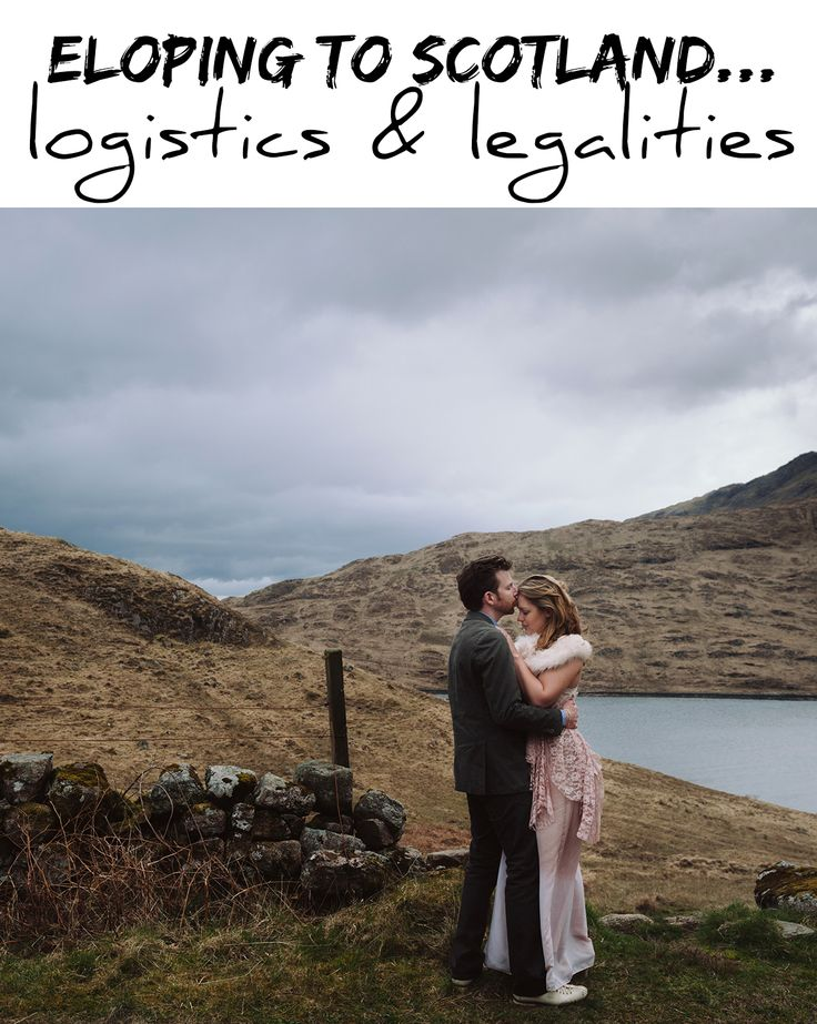 Logistics & Legalities of Eloping to Scotland. Elopement photos by Tino&Pip