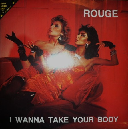 "Rouge ""I Wanna Take Your Body"" 1986"