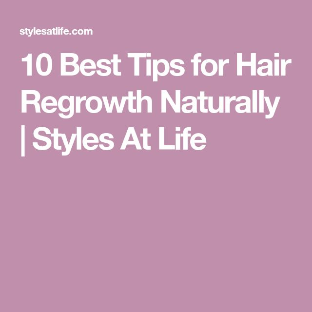 10 Best Tips for Hair Regrowth Naturally   Styles At Life
