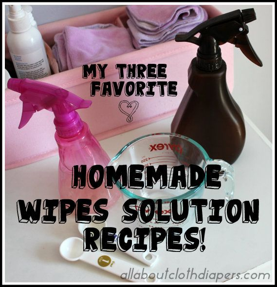 My Three Favorite Homemade Wipes Solution Recipes! | All About Cloth Diapers