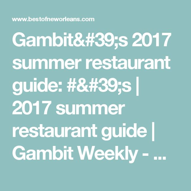 Gambit's 2017 summer restaurant guide: #'s | 2017 summer restaurant guide | Gambit Weekly - New Orleans News and Entertainment