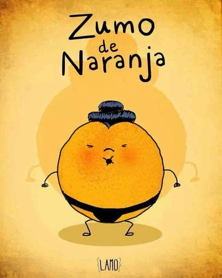 Zumo(jugo)de Naranja : sumo wrestler- hehe. Stop it with all the spanish jokes.