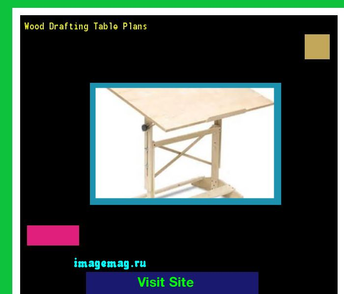 Wood Drafting Table Plans 185203 - The Best Image Search