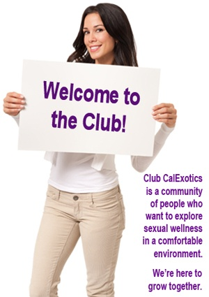 Have you joined the Club??? Club CalExotics™: Sexual Health, Adult Toys, Club Calexoticstm, Adult Industry