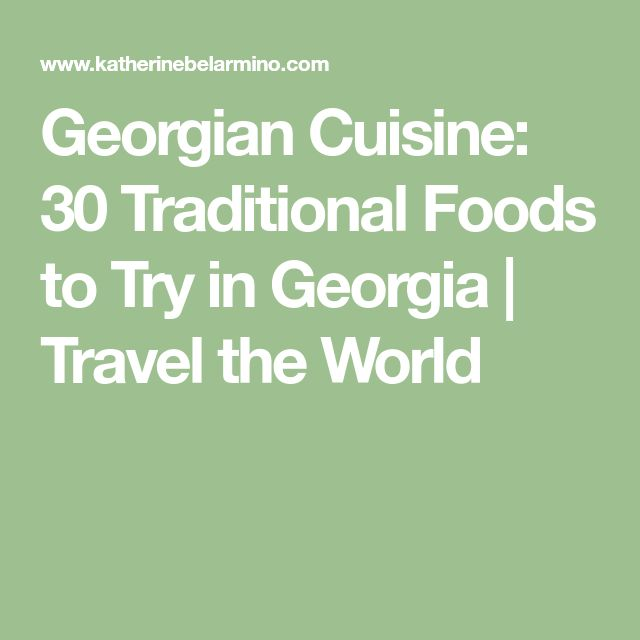 Georgian Cuisine: 30 Traditional Foods to Try in Georgia | Travel the World