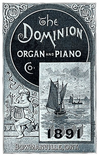 Revised Descriptive Catalogue of the Dominion Organ and Piano Co.'s Improved and Re-Modelled Cabinet and Combination Organs. Bowmanville, Ontario 1891