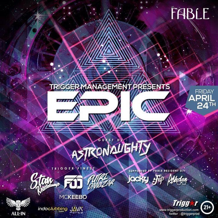 TONIGHT @FABLE_ALLin #EPIC by @TriggerJKT @StanKreelekamp @Putridanizar Foo & MC @KEEBOmic Special Guest DJ @dmustakira aka ASTRONAUGHTY