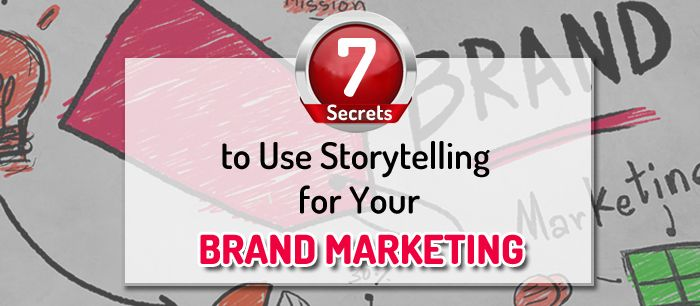 7 Secrets to Use Storytelling for Your Brand Marketing  http://www.submitcube.com/storytelling-for-brand-marketing.html  #BrandMarketing #ContentMarketing #Marketing