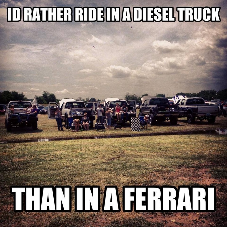 We'd rather ride in a diesel truck!