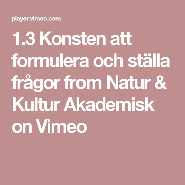 1.3 Konsten att formulera och ställa frågor from Natur & Kultur Akademisk on Vimeo