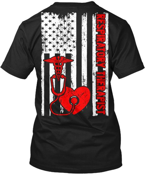 Respiratory Therapist Usa Flag T Shirt Black T-Shirt Back