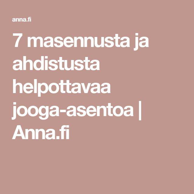 7 masennusta ja ahdistusta helpottavaa jooga-asentoa | Anna.fi
