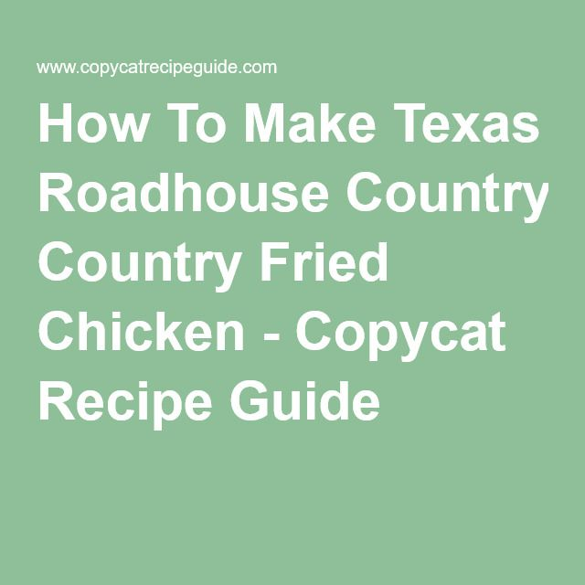 How To Make Texas Roadhouse Country Fried Chicken - Copycat Recipe Guide