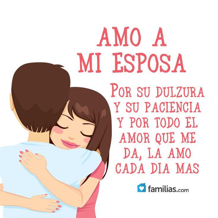 Amo A Mi Esposa Por Su Paciencia Y El Amor Que Me Da Yo Amo A La