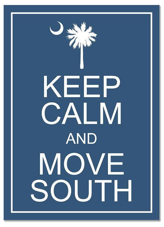 Move South { True stuff! I miss South Carolina!!!! I love S.C } hope to move back one day... but move to the coast. :)