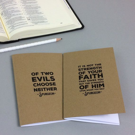 This pack of two Spurgeon mini journals would make a great gift. The small size is perfect for popping in your pocket or bag to take out with you. Each journal has 40 pages for you to write on. These are a great gift for both Men and Women.  Of two evils choose neither - Spurgeon It is not he strength of your faith that saves you but the strength of him upon whom you rely - Spurgeon  What you will receive: - 2 A6 Kraft journals with 40 plain pages.