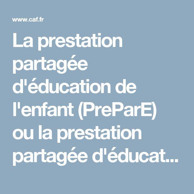 La prestation partagée d'éducation de l'enfant (PreParE) ou la prestation partagée d'éducation de l'enfant majorée (PreParE majorée) | caf.fr