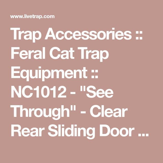 """Trap Accessories :: Feral Cat Trap Equipment :: NC1012 - """"See Through"""" - Clear Rear Sliding Door For 10""""x12"""" Cat Traps"""