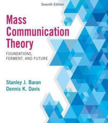 Mass Communication Theory: Foundations Ferment And Future 7th Edition PDF