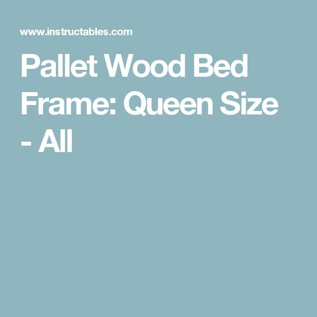 Pallet Wood Bed Frame:  Queen Size  - All