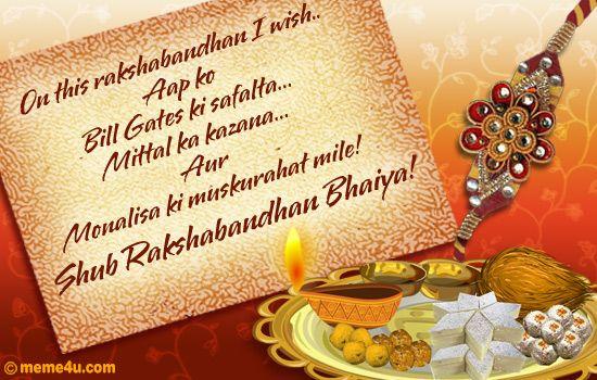 Happy Raksha Bandhan Images Free Download   FestCHACHA - RakshaBandhan Images Free with Hindi Message : On this rakshabandhan I wish.. Aap ko Bill Gates ki Safalta… Mittal ka khazana… Aur Monalisa ki muskurahat mile! Shub Rakshabandhan Bhaiya!