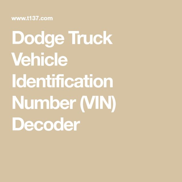 Mercedes Benz O Vin Decoder: Dodge Truck Vehicle Identification Number (VIN) Decoder